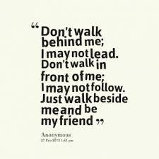 dont walk in front of me...
