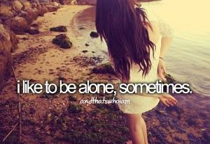 älskar att vara ensam