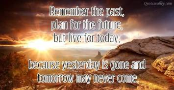 remember-the-past-plan-for-the-future-but-live-for-today