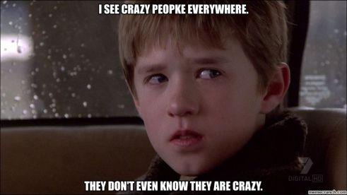 Att se galna människor